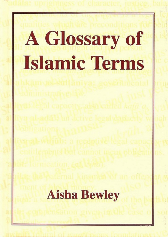 A Glossary of Islamic Terms General Islam