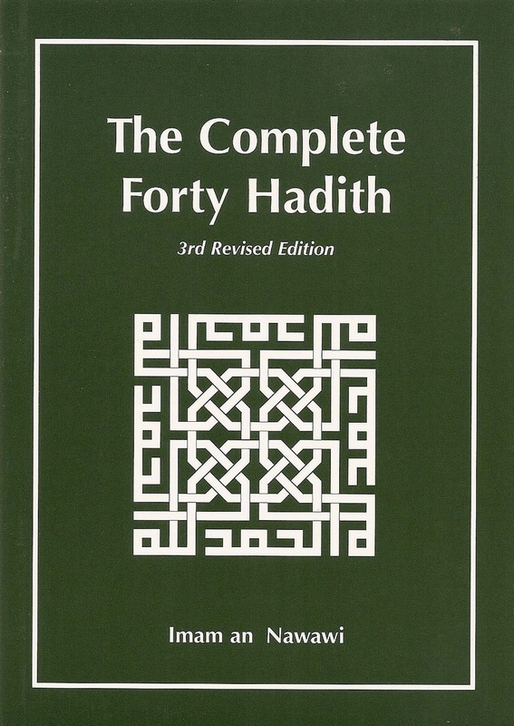 The Complete Forty Hadith Hadith and Seerah