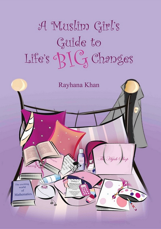 A Muslim Girl's Guide to Life's Big Changes (Revised Edition) Just for Teenagers