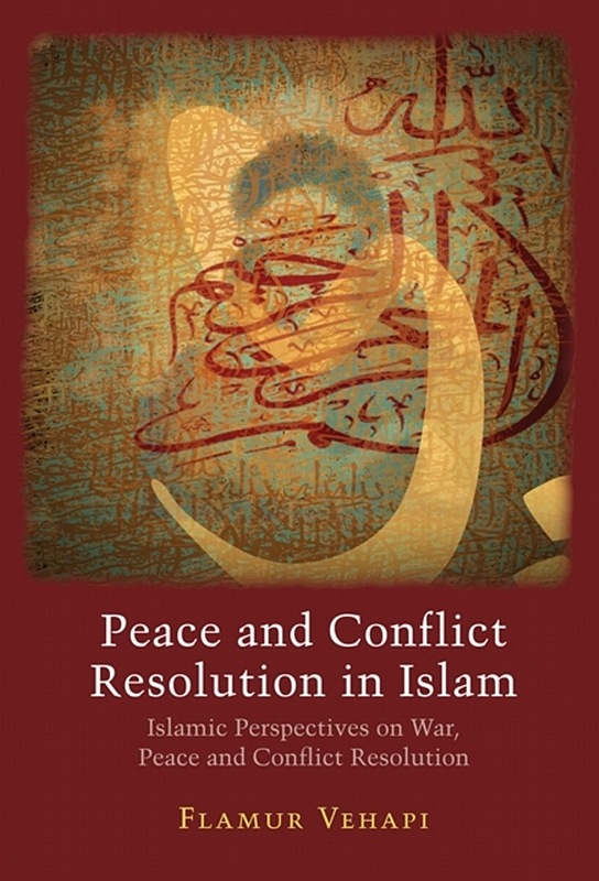 Peace and Conflict Resolution in Islam General Islam