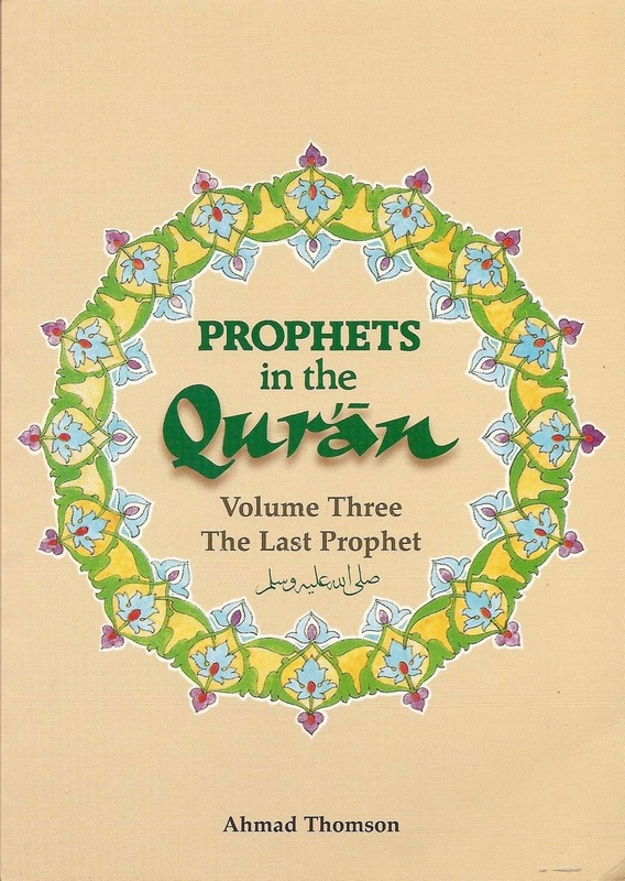 Prophets in the Qur'an: Volume 3 History