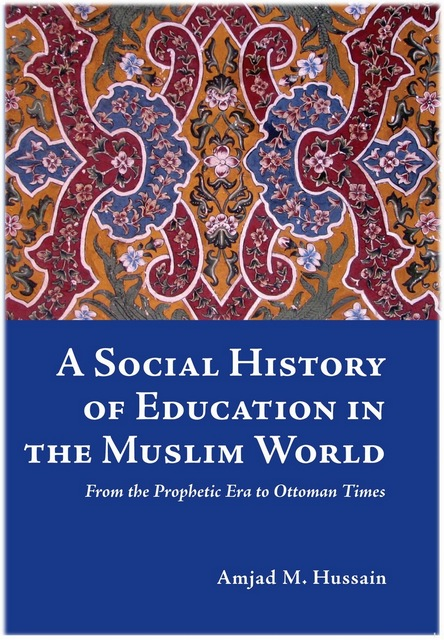A Social History Of Education In The Muslim World